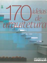 ARQUITETURA E CONSTRUÇÃO - 170 IDEIAS DE ARQUITETURA
