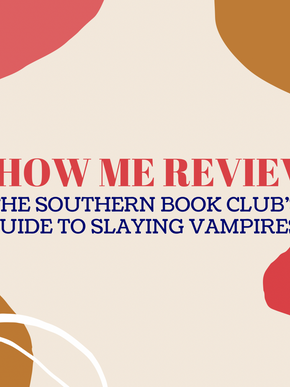 Review: The Southern Book Club's Guide to Slaying Vampires