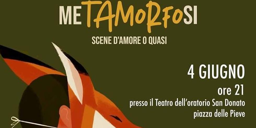 "Metamorfosi ""Scene d'amore o quasi"""