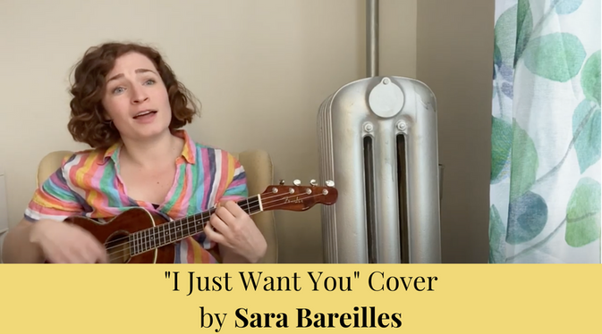 """I Just Want You"" by Sara Bareilles"