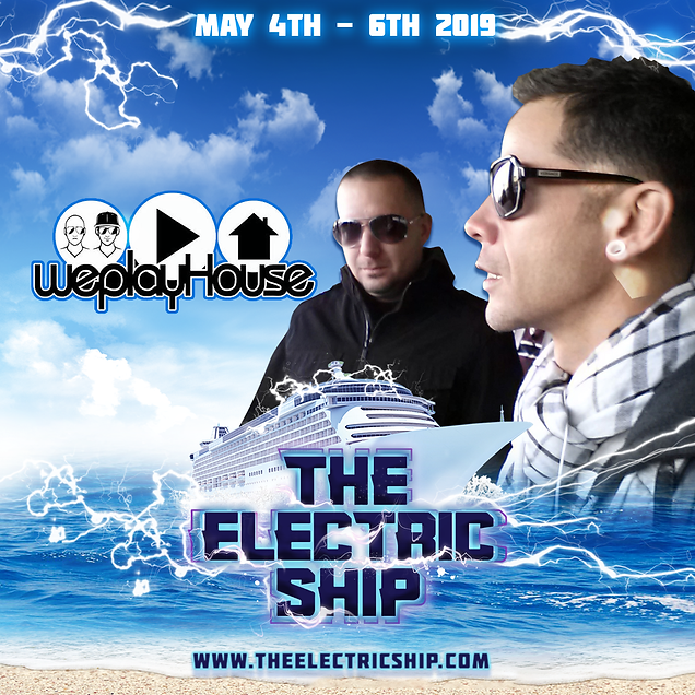 The Electric Ship WeEdm Cruiseplay house house music