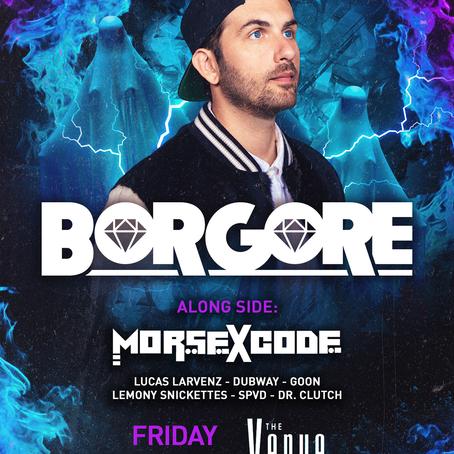 Morse X Code along side Borgore and Friends at the Venue!