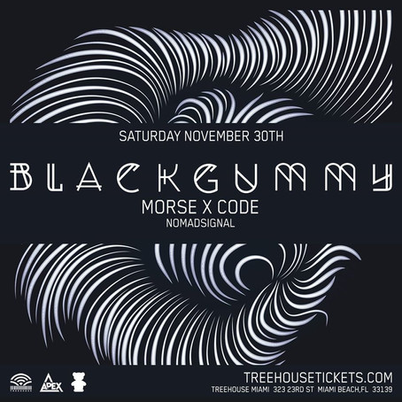 Morse X Code Returns to Treehouse Miami with Mau5Trap artist BlackGummy !!