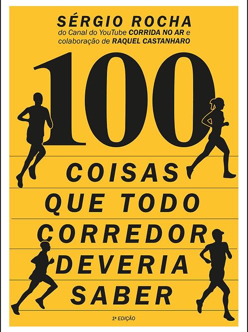 """Livro """"100 Coisas Que Todo Corredor Deveria Saber"""