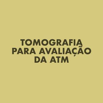 Tomografia de avaliação de ATM