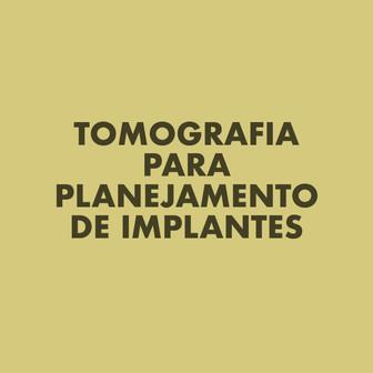 Tomagrafia para Planejamento de Implantes