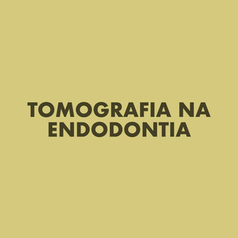 Tomografia na Endodontia
