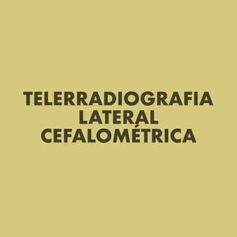 Telerradiografia Lateral Cefalometrica