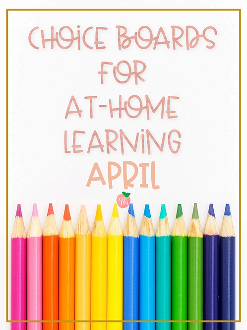 Choice Boards for At-Home Learning (April)