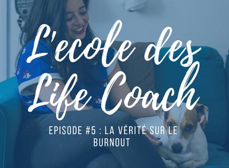 L'école des life coach Episode #5 - la vérité sur le burnout