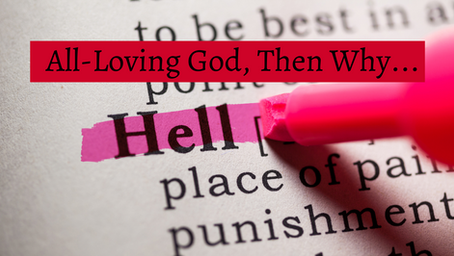 All-Loving God, Then Why Hell?