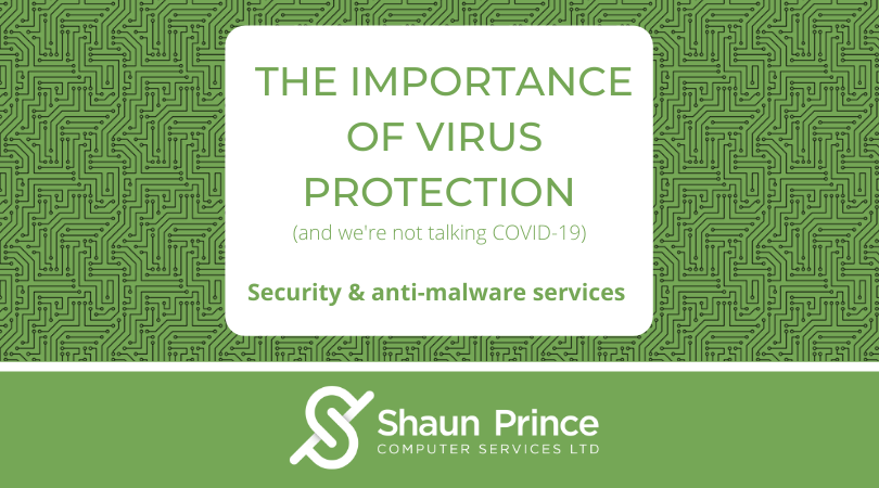 The Importance of Virus Protection (and we're not talking about COVID-19)