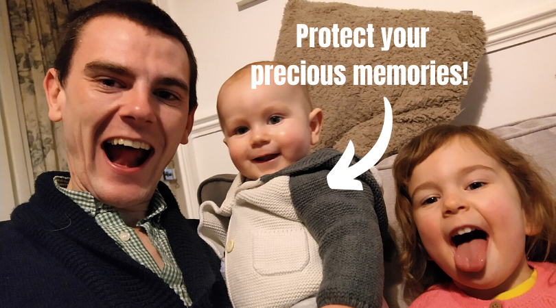 Protect your precious memories!