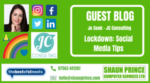 Lockdown Social Media Tips - Guest Blog by Jo Cook - JC Consulting