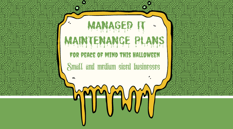 Managed IT Maintenance Plans for Peace of Mind this Halloween