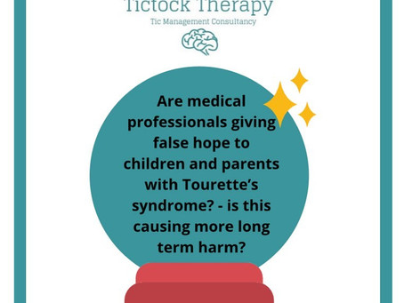 Are medical professionals giving false hope to children and parents with Tourette's syndrome? - is t