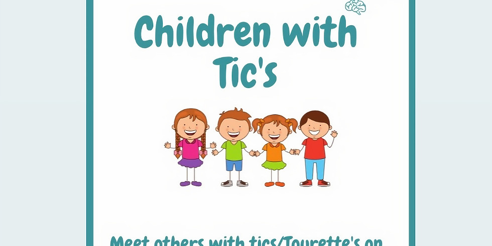 Children with tics support group Age 7-12years