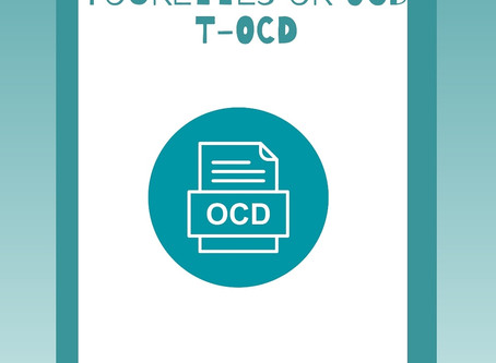 Tourettes or OCD / TOCD