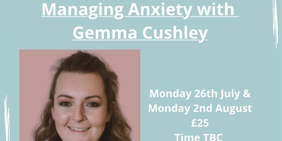 Two session taster to managing anxiety with Gemma Cushley