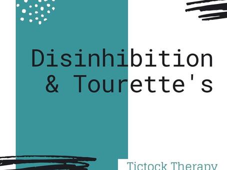 Tourette's & Disinhibition