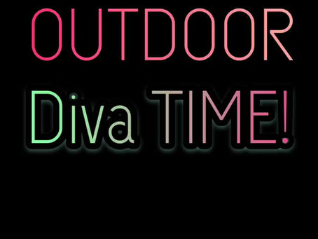 OUTDOOR DIVA TIME