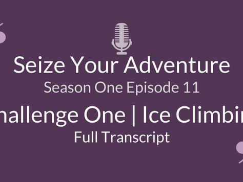 S1 E11: Ice Climbing (Full Transcript)