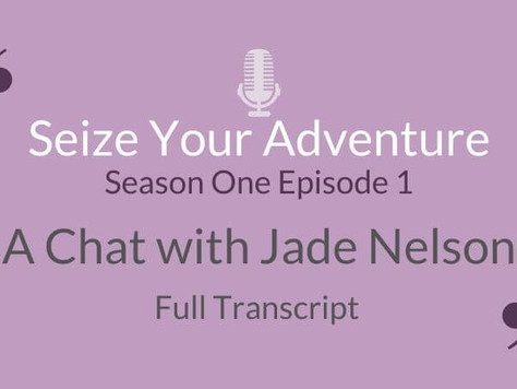 S1 E2: A Chat with Jade Nelson (Full Transcript)