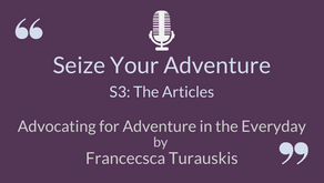 Advocating for Adventure in the Everyday (FULL TRANSCRIPT)