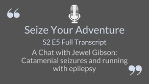 S2 E5 Jewel Gibson: Catamenial seizures and running with epilepsy (AUTO TRANSCRIPT)