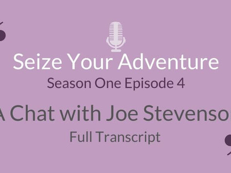 S1 E4: A Chat with Joe Stevenson (Full Transcript)