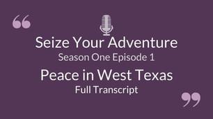 S1 E1: Peace in West Texas (Full Transcript)