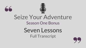 S1 Bonus: Seven Lessons (Full Transcript)