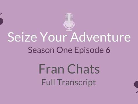 S1 E6: Fran Chats (Full Transcript)