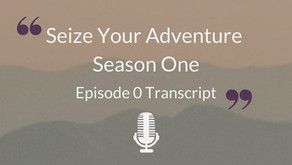 S1 E0: Gearing up for Adventure (Full Transcript)