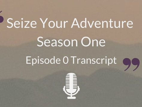 S1 E0: Gearing up for Adventure (Full Transcript)
