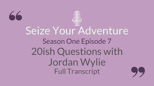 S1 E7: 20ish Questions with Jordan Wylie (Full Transcript)