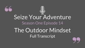 S1 E14 The Outdoor Mindset (Full Transcript)