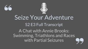 S2 E3 Annie Brooks: Swimming, Triathlon and Races with Partial Seizures (FULL TRANSCRIPT)