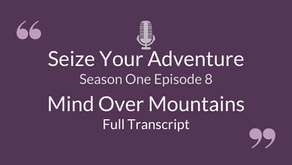 S1 E8: Mind Over Mountains (Full Transcript)