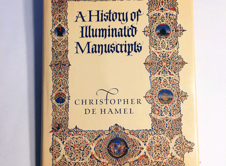 """Spreading the Word – A Review of """"A History of Illuminated Manuscripts"""" by Christopher de Hamel"""