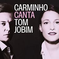CAPA-DIGITAL_CARMINHO-CANTA-TOM-JOBIM.jp