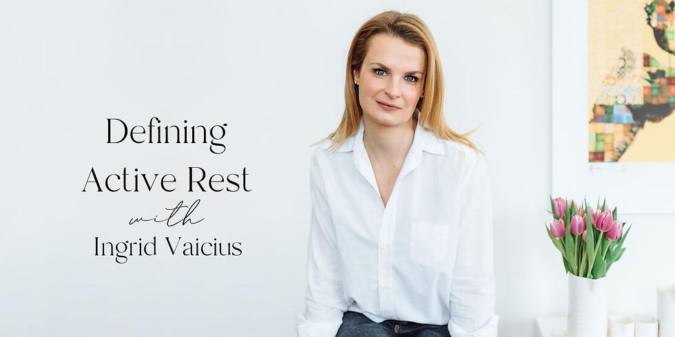 Defining Active Rest with Ingrid Vaicius