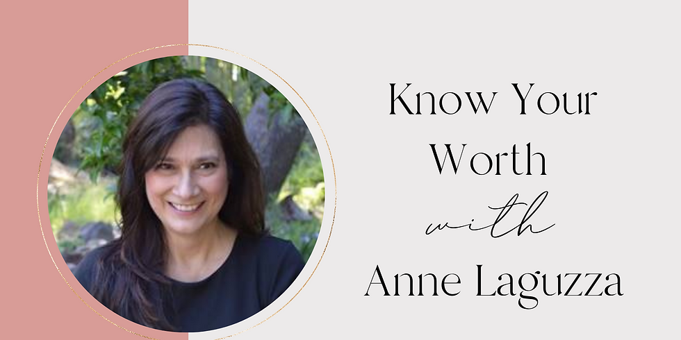 Know Your Worth with Anne Laguzza