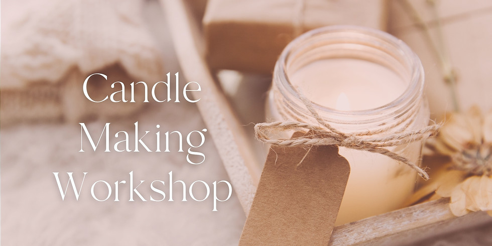 Candle Making Workshop with Eilanete