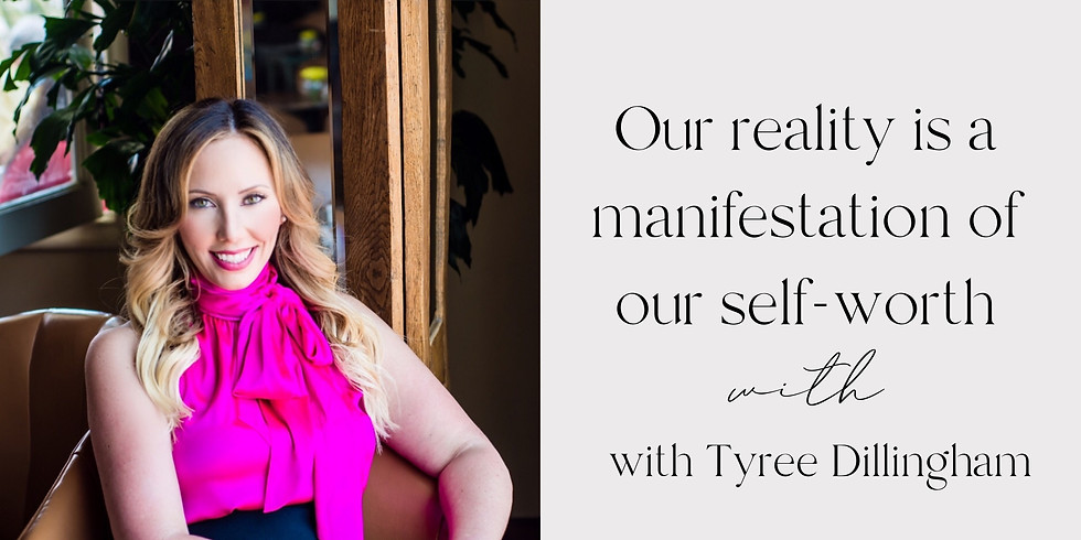 Our Reality is a Manifestation of our Self-Worth