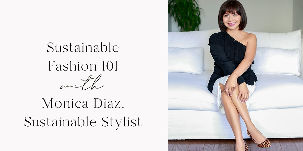 Sustainable Fashion 101 with Monica Diaz