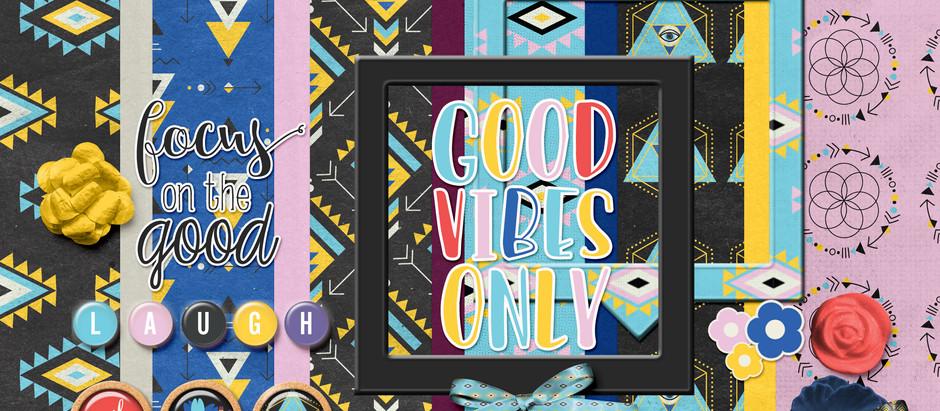 Good Vibes - August Pixel Scrapper Blog Train
