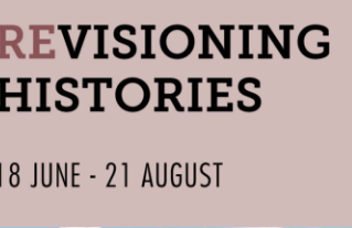 Re-visioning Histories launches - co-curated with Yhonnie Scarce