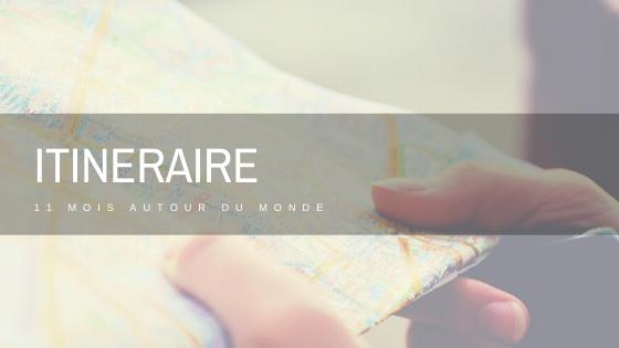 Itinéraire 11 mois tour du monde