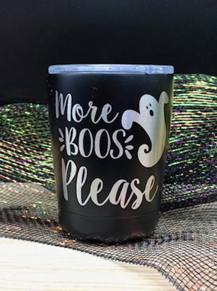 More Boos Please 12 oz Tumbler